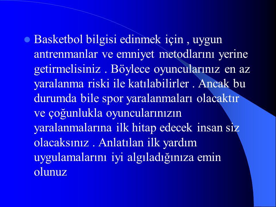  Basketbol bilgisi edinmek için, uygun antrenmanlar ve emniyet metodlarını yerine getirmelisiniz. Böylece oyuncularınız en az yaralanma riski ile kat