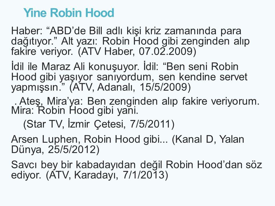 """Yine Robin Hood Haber: """"ABD'de Bill adlı kişi kriz zamanında para dağıtıyor."""" Alt yazı: Robin Hood gibi zenginden alıp fakire veriyor. (ATV Haber, 07."""