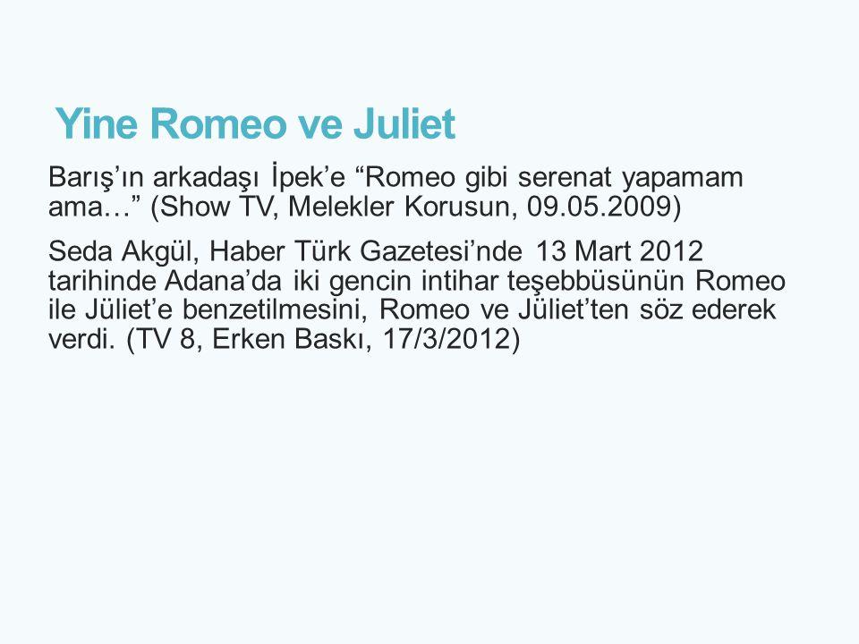 """Yine Romeo ve Juliet Barış'ın arkadaşı İpek'e """"Romeo gibi serenat yapamam ama…"""" (Show TV, Melekler Korusun, 09.05.2009) Seda Akgül, Haber Türk Gazetes"""