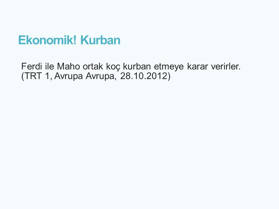 Ekonomik! Kurban Ferdi ile Maho ortak koç kurban etmeye karar verirler. (TRT 1, Avrupa Avrupa, 28.10.2012)