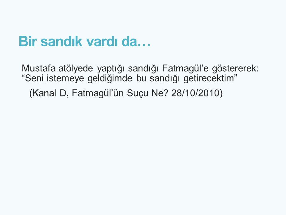 """Bir sandık vardı da… Mustafa atölyede yaptığı sandığı Fatmagül'e göstererek: """"Seni istemeye geldiğimde bu sandığı getirecektim"""" (Kanal D, Fatmagül'ün"""