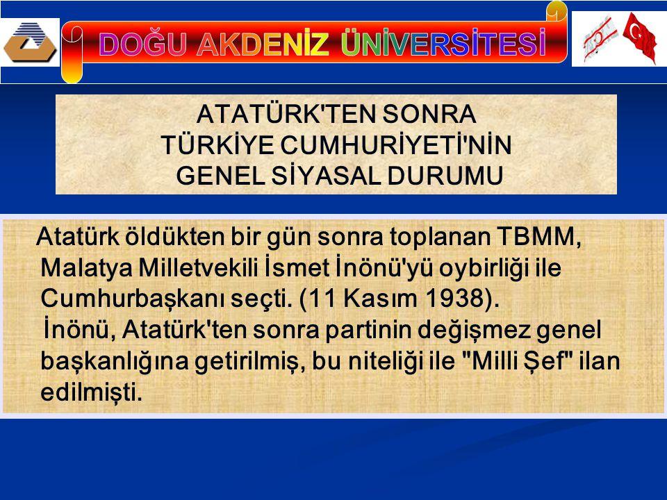 Atatürk öldükten bir gün sonra toplanan TBMM, Malatya Milletvekili İsmet İnönü yü oybirliği ile Cumhurbaşkanı seçti.