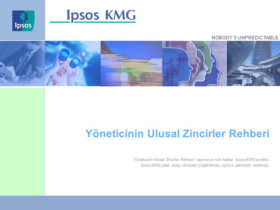 1 Yöneticinin Ulusal Zincirler Rehberi Yöneticinin Ulusal Zincirler Rehberi raporunun tüm hakları Ipsos KMG'ye aittir.