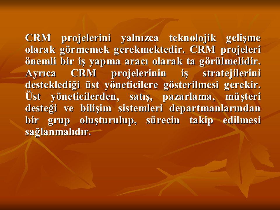CRM projelerini yalnızca teknolojik gelişme olarak görmemek gerekmektedir. CRM projeleri önemli bir iş yapma aracı olarak ta görülmelidir. Ayrıca CRM