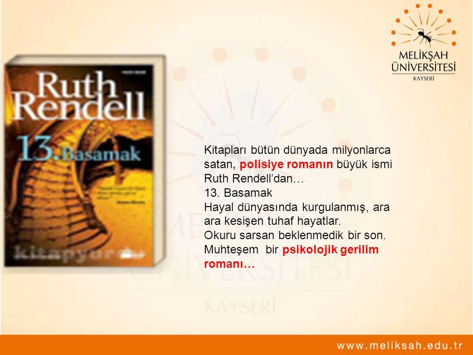 Kitapları bütün dünyada milyonlarca satan, polisiye romanın büyük ismi Ruth Rendell'dan… 13.