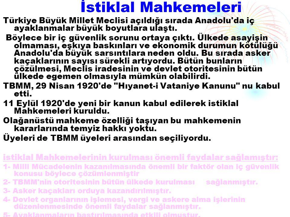 İstiklal Mahkemeleri Türkiye Büyük Millet Meclisi açıldığı sırada Anadolu'da iç ayaklanmalar büyük boyutlara ulaştı. Böylece bir iç güvenlik sorunu or