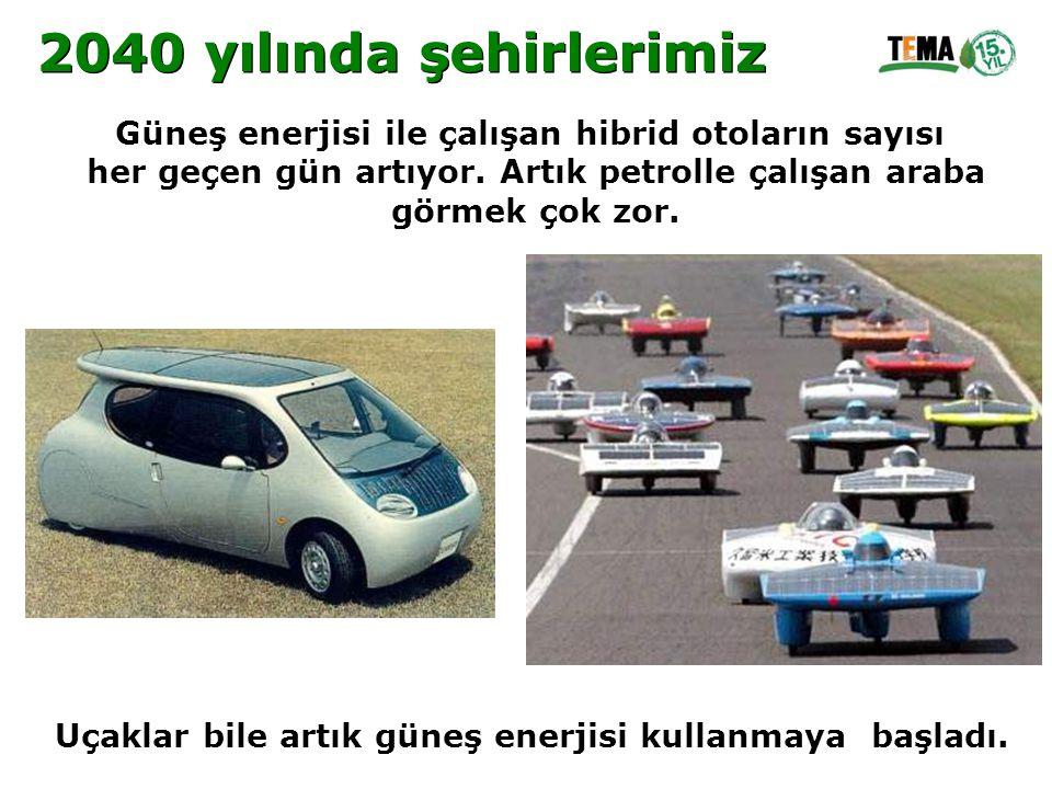 Güneş enerjisi ile çalışan hibrid otoların sayısı her geçen gün artıyor. Artık petrolle çalışan araba görmek çok zor. Uçaklar bile artık güneş enerjis