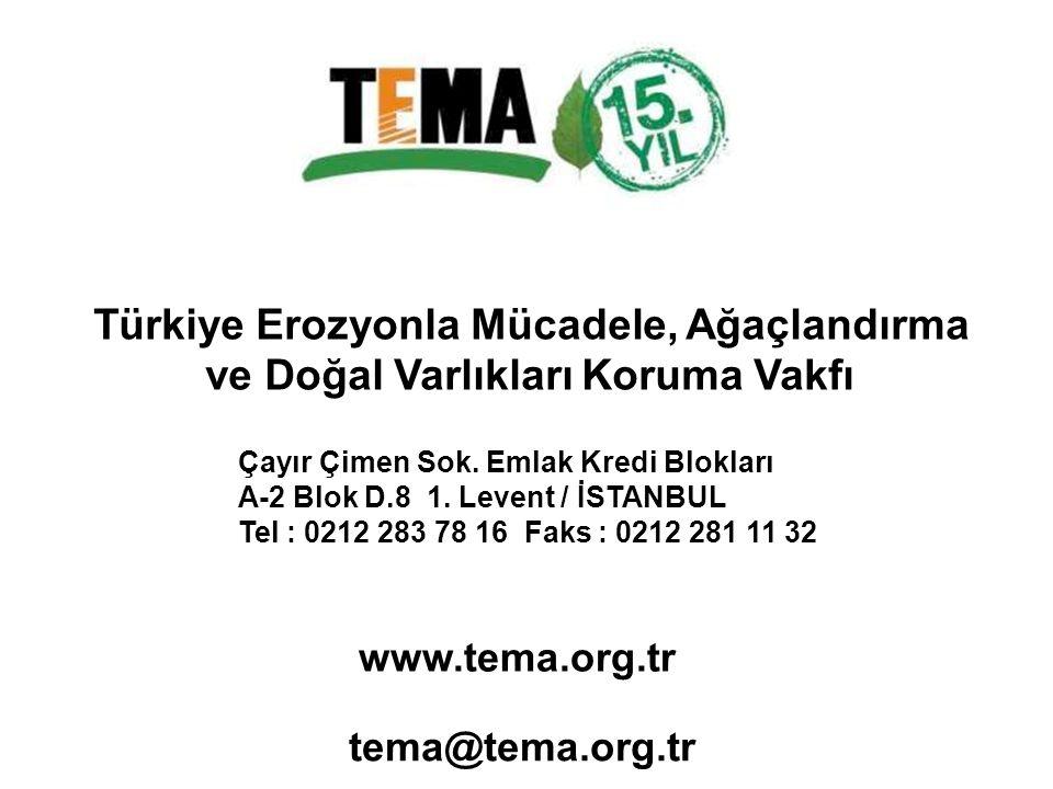 Türkiye Erozyonla Mücadele, Ağaçlandırma ve Doğal Varlıkları Koruma Vakfı Çayır Çimen Sok. Emlak Kredi Blokları A-2 Blok D.8 1. Levent / İSTANBUL Tel