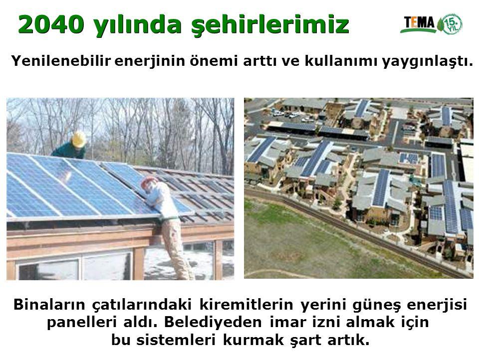 Binaların çatılarındaki kiremitlerin yerini güneş enerjisi panelleri aldı. Belediyeden imar izni almak için bu sistemleri kurmak şart artık. Yenileneb