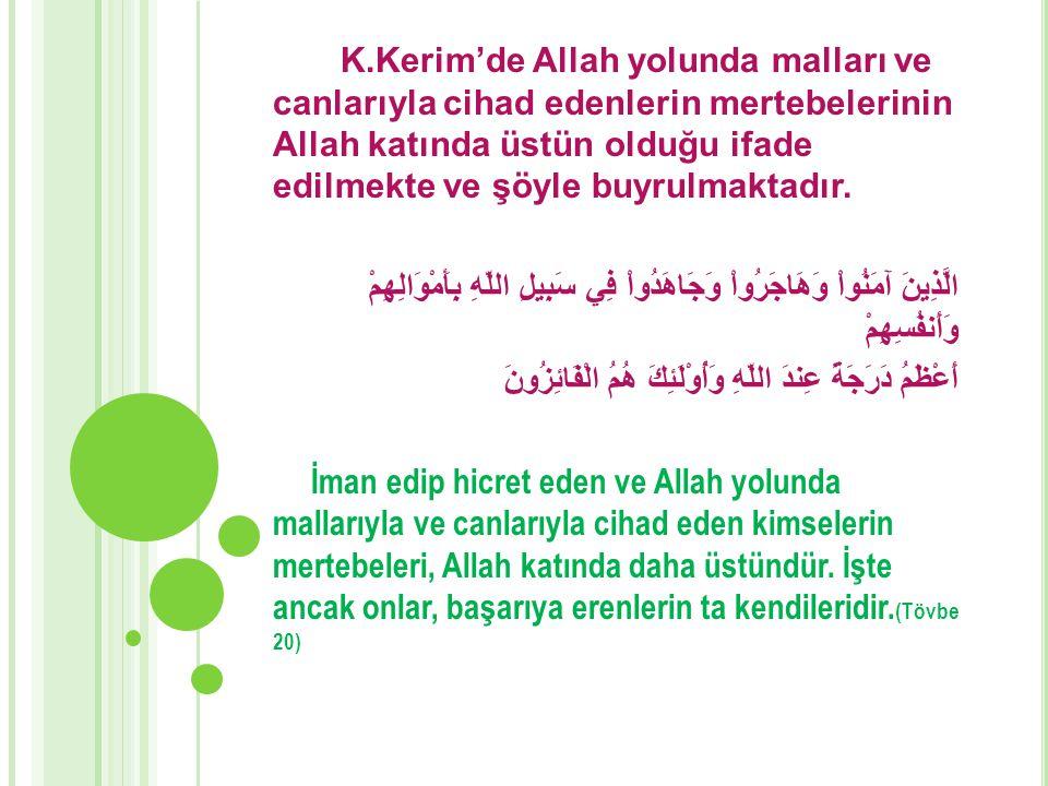 K.Kerim'de Allah yolunda malları ve canlarıyla cihad edenlerin mertebelerinin Allah katında üstün olduğu ifade edilmekte ve şöyle buyrulmaktadır. الَّ