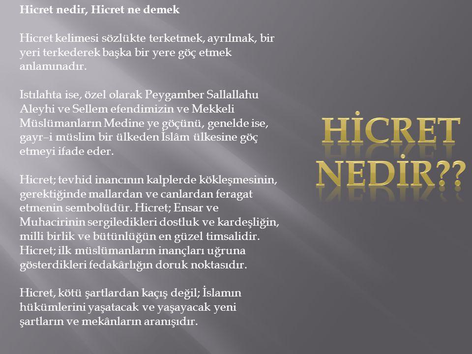 6 32 Islâm Tarihinde Peygamberimizin Mekke'den Medine'ye Göç Etmesine hicret Denir.