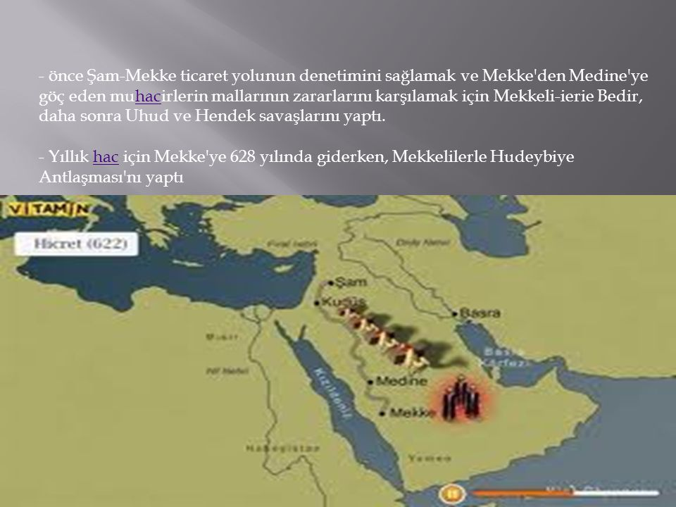 - önce Şam-Mekke ticaret yolunun denetimini sağlamak ve Mekke'den Medine'ye göç eden muhacirlerin mallarının zararlarını karşılamak için Mekkeli-ierie