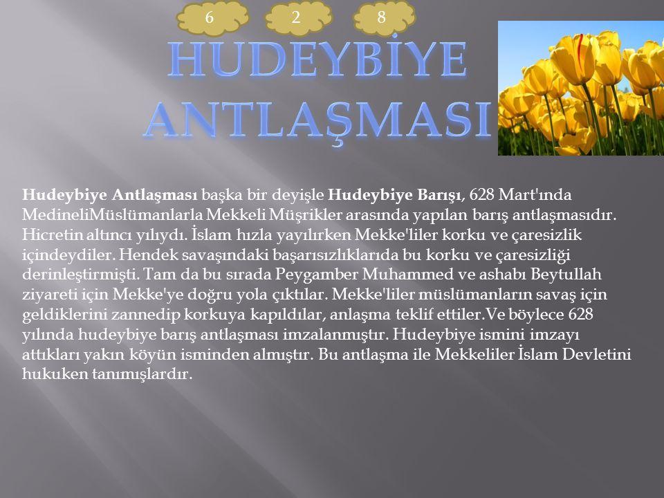 Hudeybiye Antlaşması başka bir deyişle Hudeybiye Barışı, 628 Mart'ında MedineliMüslümanlarla Mekkeli Müşrikler arasında yapılan barış antlaşmasıdır. H