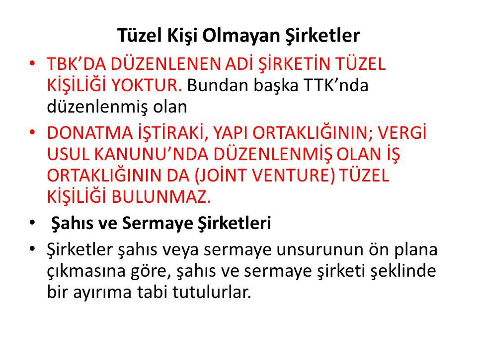 Şahıs Şirketleri • Türk hukukunda adi, KOLLEKTİF VE (ADİ) KOMANDİT ŞİRKET ŞAHIS ŞİRKETİ OLARAK NİTELENDİRİLİRLER (TTK md.