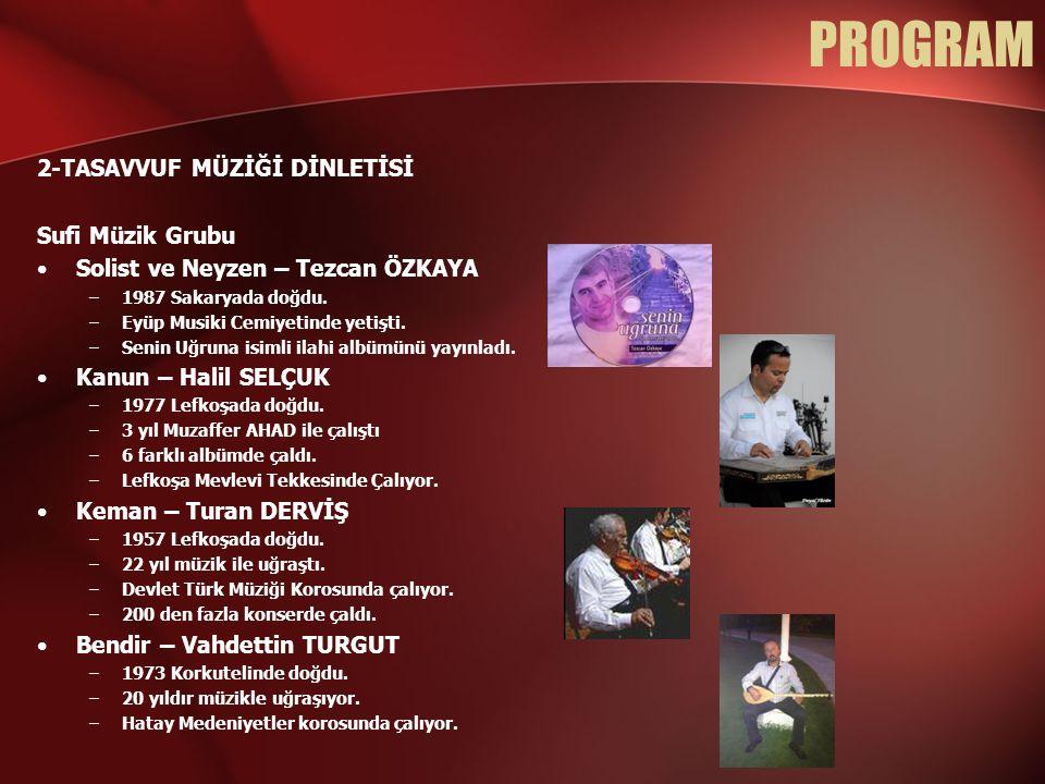 PROGRAM 3-KIBRIS HALK DANSLARI GÖSTERİSİ •4 Dansçı ( 2 Kız, 2 Erkek ) •Geleneksel giysiler içerisinde halk oyunları gösterisi sergilemesi ve müzik eşliğinde dans etmesi.