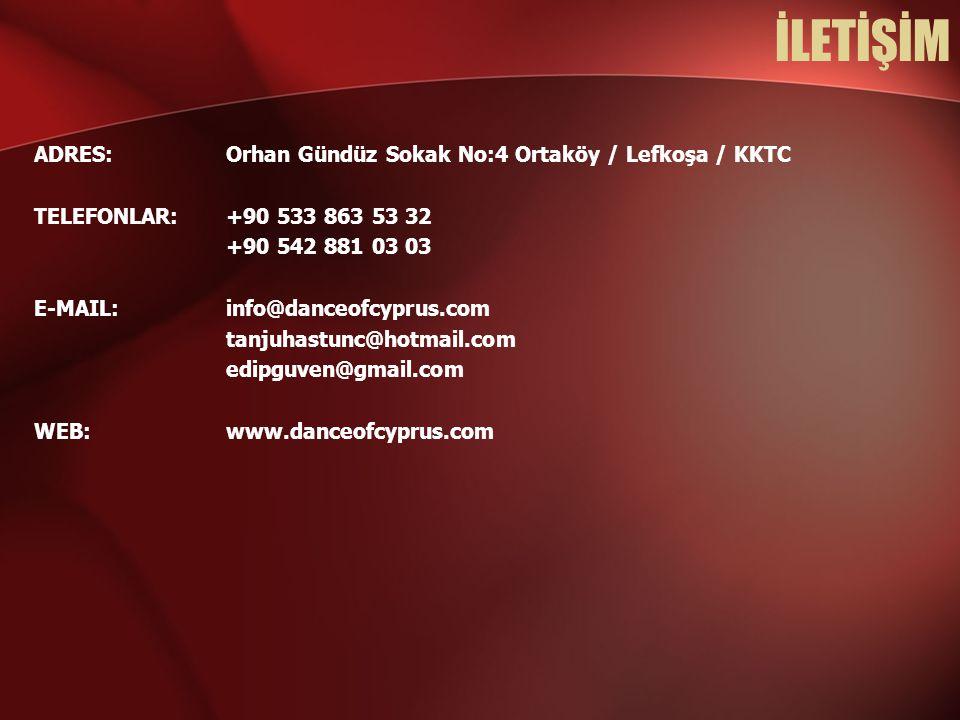 İLETİŞİM ADRES: Orhan Gündüz Sokak No:4 Ortaköy / Lefkoşa / KKTC TELEFONLAR: +90 533 863 53 32 +90 542 881 03 03 E-MAIL:info@danceofcyprus.com tanjuha