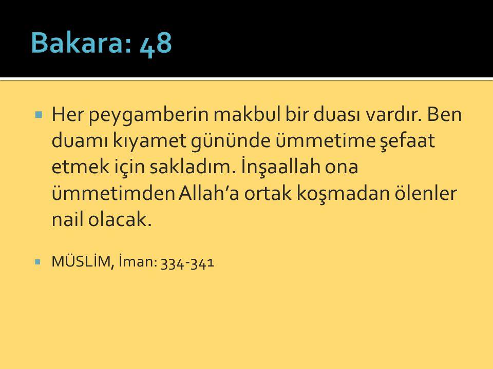  Her peygamberin makbul bir duası vardır.