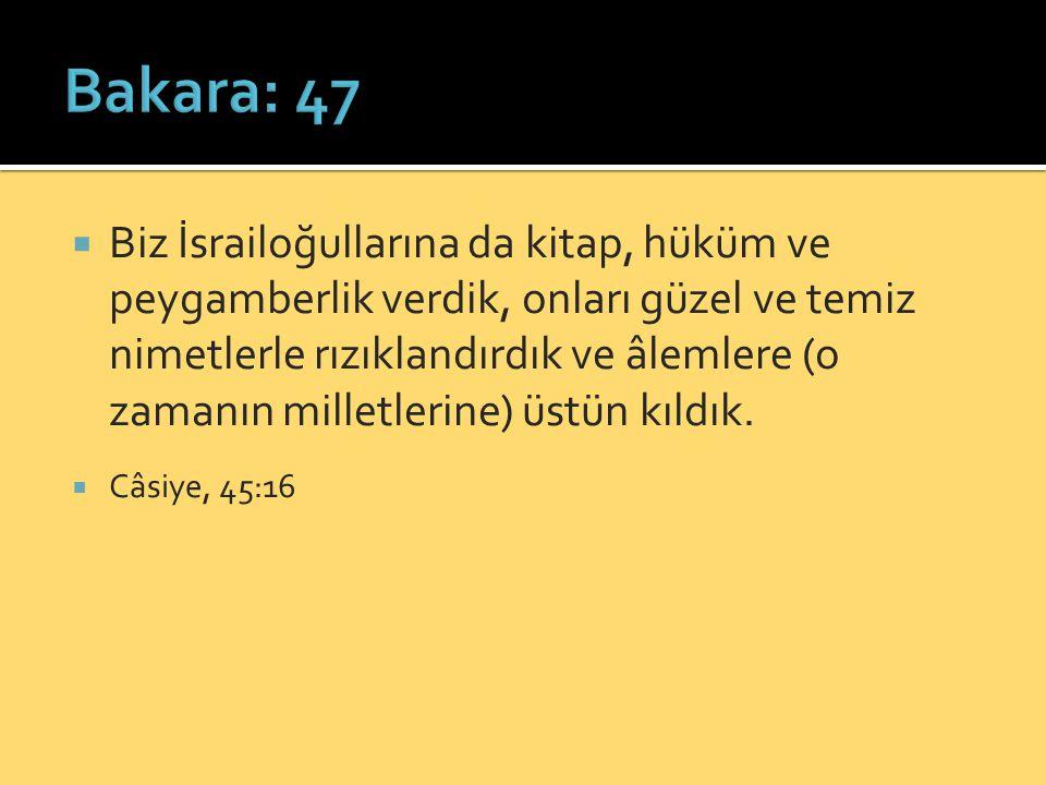  Biz İsrailoğullarına da kitap, hüküm ve peygamberlik verdik, onları güzel ve temiz nimetlerle rızıklandırdık ve âlemlere (o zamanın milletlerine) üstün kıldık.