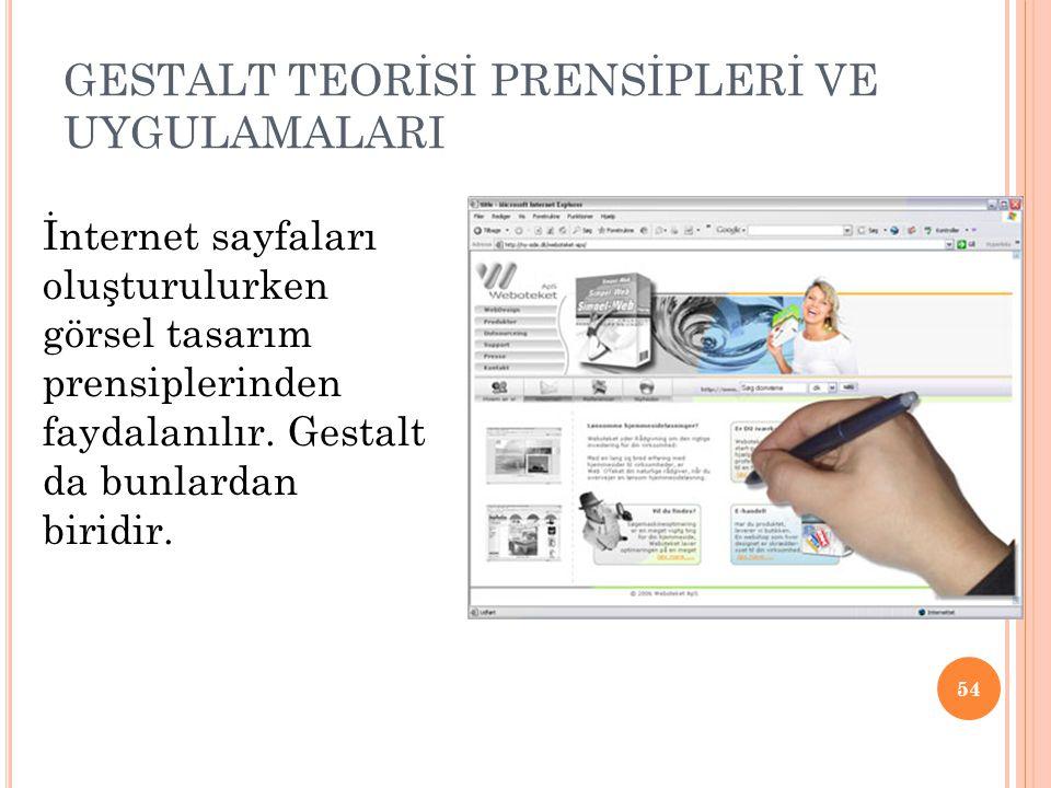 GESTALT TEORİSİ PRENSİPLERİ VE UYGULAMALARI İnternet sayfaları oluşturulurken görsel tasarım prensiplerinden faydalanılır. Gestalt da bunlardan biridi