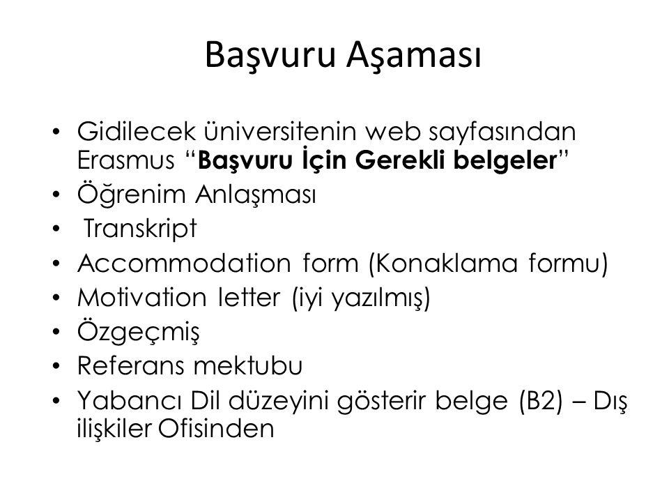 """Başvuru Aşaması • Gidilecek üniversitenin web sayfasından Erasmus """" Başvuru İçin Gerekli belgeler """" • Öğrenim Anlaşması • Transkript • Accommodation f"""