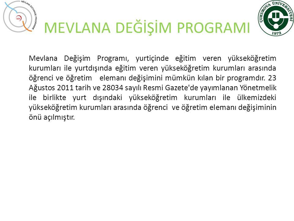 MEVLANA DEĞİŞİM PROGRAMI Mevlana Değişim Programı, yurtiçinde eğitim veren yükseköğretim kurumları ile yurtdışında eğitim veren yükseköğretim kurumlar