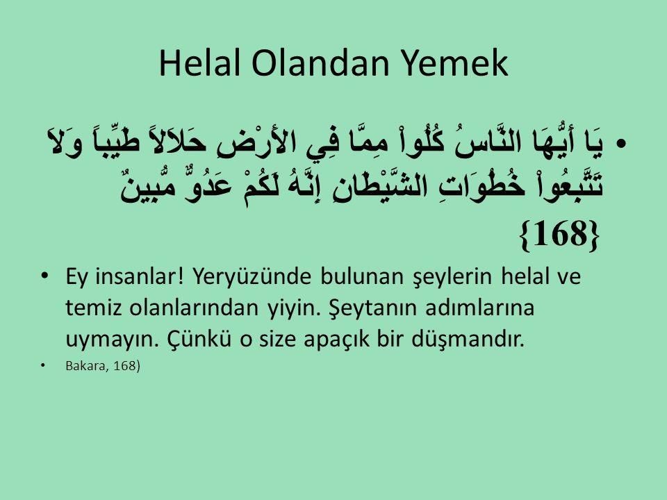 Helal Olandan Yemek •يَا أَيُّهَا النَّاسُ كُلُواْ مِمَّا فِي الأَرْضِ حَلاَلاً طَيِّباً وَلاَ تَتَّبِعُواْ خُطُوَاتِ الشَّيْطَانِ إِنَّهُ لَكُمْ عَدُ