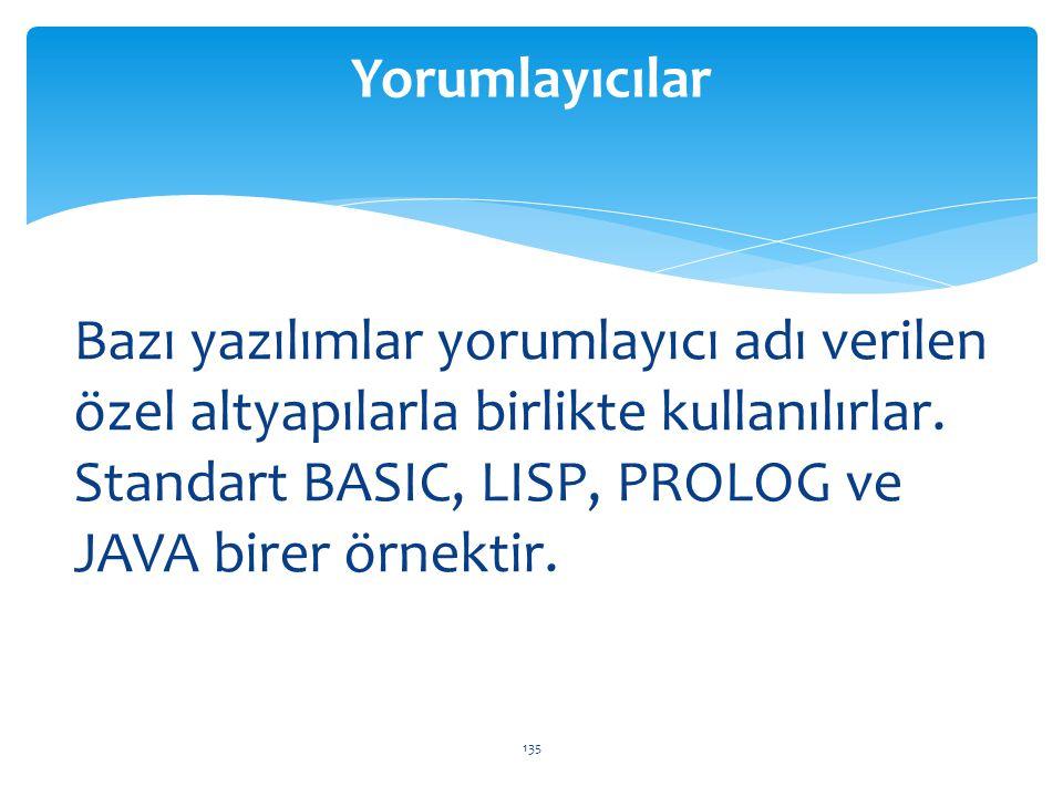 Bazı yazılımlar yorumlayıcı adı verilen özel altyapılarla birlikte kullanılırlar. Standart BASIC, LISP, PROLOG ve JAVA birer örnektir. Yorumlayıcılar