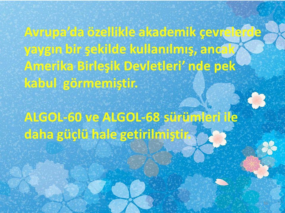 Avrupa'da özellikle akademik çevrelerde yaygın bir şekilde kullanılmış, ancak Amerika Birleşik Devletleri' nde pek kabul görmemiştir. ALGOL-60 ve ALGO