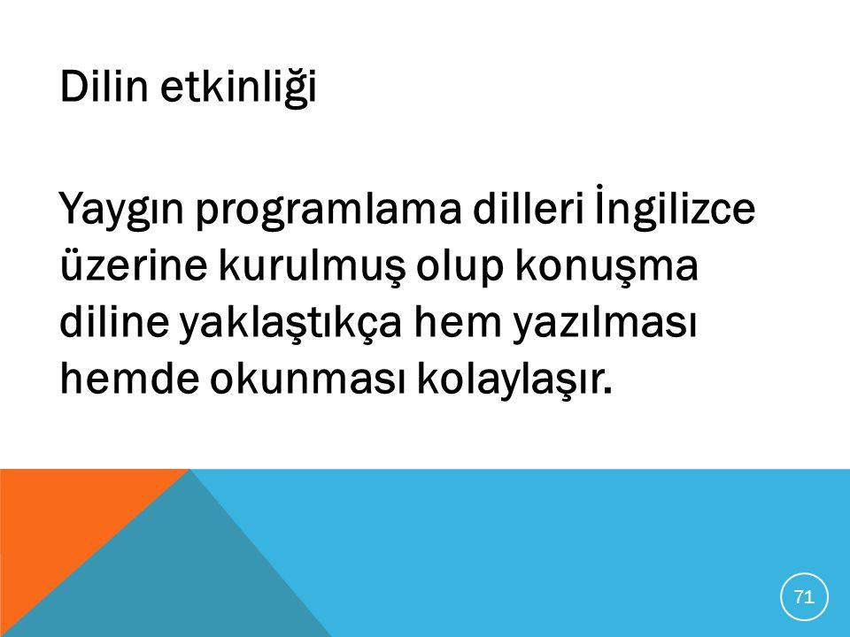 Dilin etkinliği Yaygın programlama dilleri İngilizce üzerine kurulmuş olup konuşma diline yaklaştıkça hem yazılması hemde okunması kolaylaşır. 71