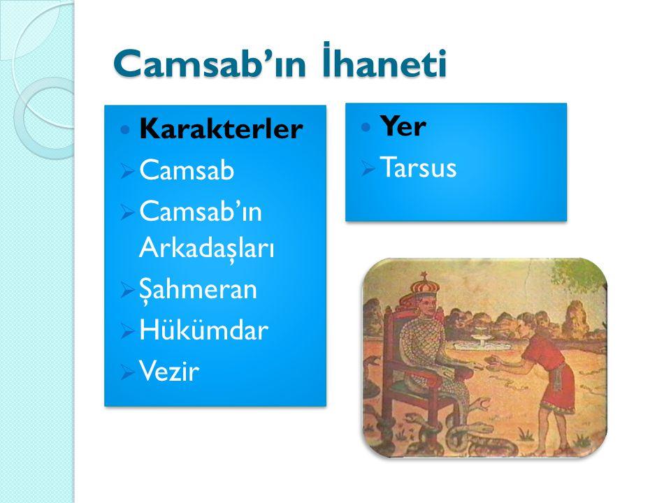 Camsab'ın İ haneti  Karakterler  Camsab  Camsab'ın Arkadaşları  Şahmeran  Hükümdar  Vezir  Karakterler  Camsab  Camsab'ın Arkadaşları  Şahme