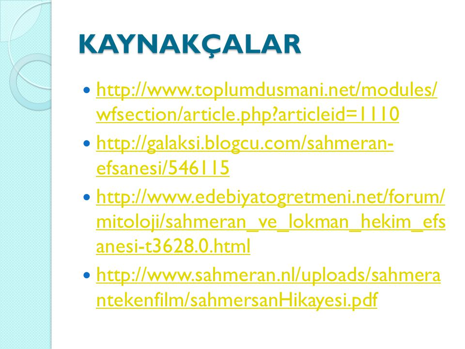 KAYNAKÇALAR  http://www.toplumdusmani.net/modules/ wfsection/article.php?articleid=1110 http://www.toplumdusmani.net/modules/ wfsection/article.php?a