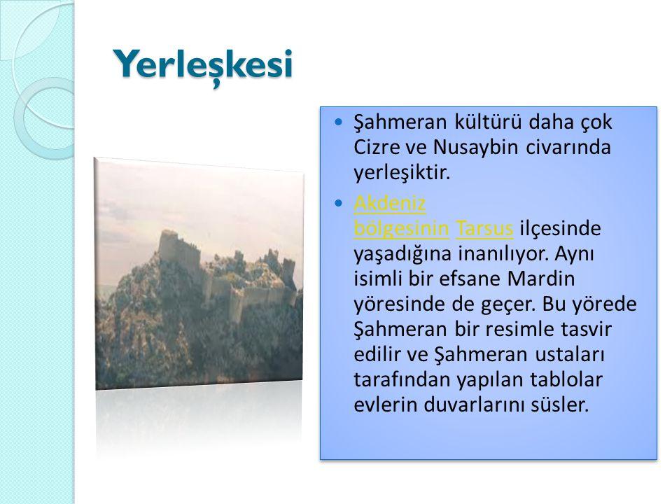 Yerleşkesi  Şahmeran kültürü daha çok Cizre ve Nusaybin civarında yerleşiktir.  Akdeniz bölgesinin Tarsus ilçesinde yaşadığına inanılıyor. Aynı isim