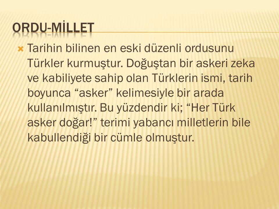  Tarihin bilinen en eski düzenli ordusunu Türkler kurmuştur.