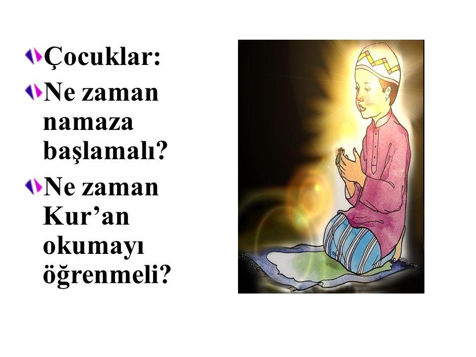 Çocuklar: Ne zaman namaza başlamalı? Ne zaman Kur'an okumayı öğrenmeli?