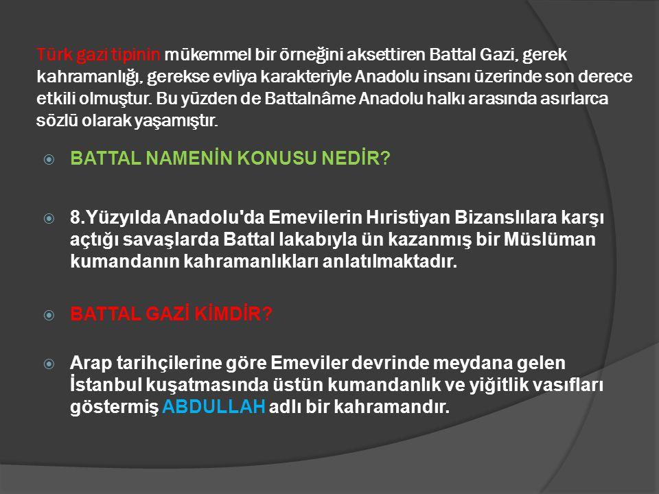  Battalname Destanında Tema Kahramanlık  Battalname Destanında Mekân Malatya ve Harput tan İstanbul surlarına kadar olan bölgedir.
