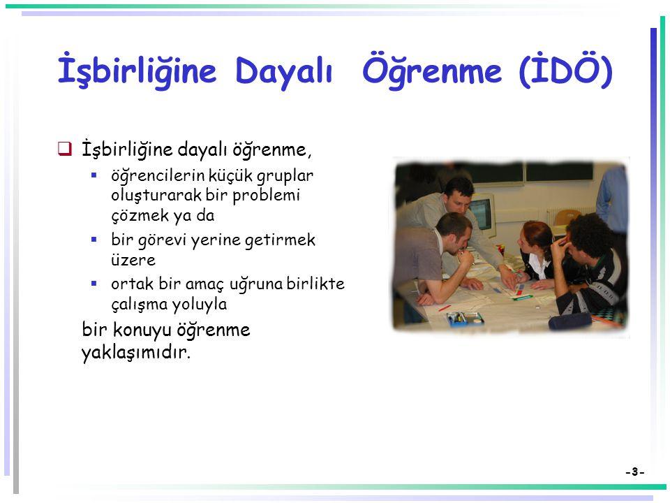 -2- İşbirliğine Dayalı Öğrenme (İDÖ)
