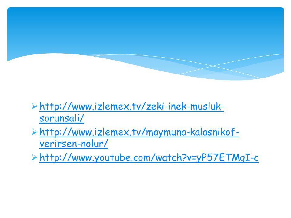  http://www.izlemex.tv/zeki-inek-musluk- sorunsali/ http://www.izlemex.tv/zeki-inek-musluk- sorunsali/  http://www.izlemex.tv/maymuna-kalasnikof- ve