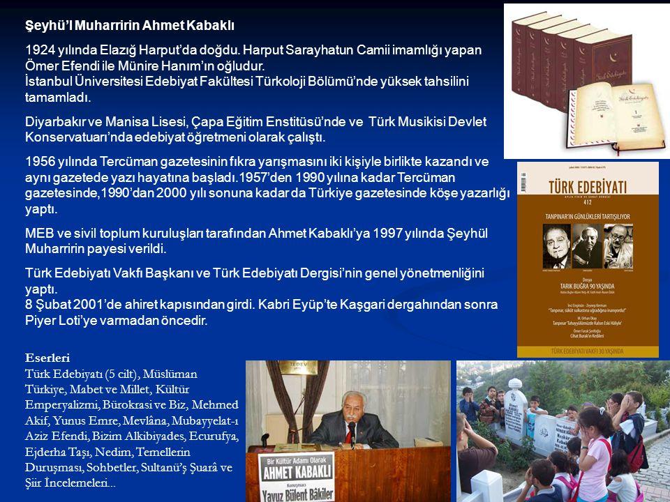 Şeyhü'l Muharririn Ahmet Kabaklı 1924 yılında Elazığ Harput'da doğdu. Harput Sarayhatun Camii imamlığı yapan Ömer Efendi ile Münire Hanım'ın oğludur.