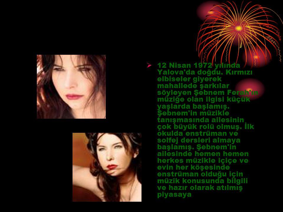  12 Nisan 1972 yılında Yalova'da doğdu. Kırmızı elbiseler giyerek mahallede şarkılar söyleyen Şebnem Ferah'ın müziğe olan ilgisi küçük yaşlarda başla