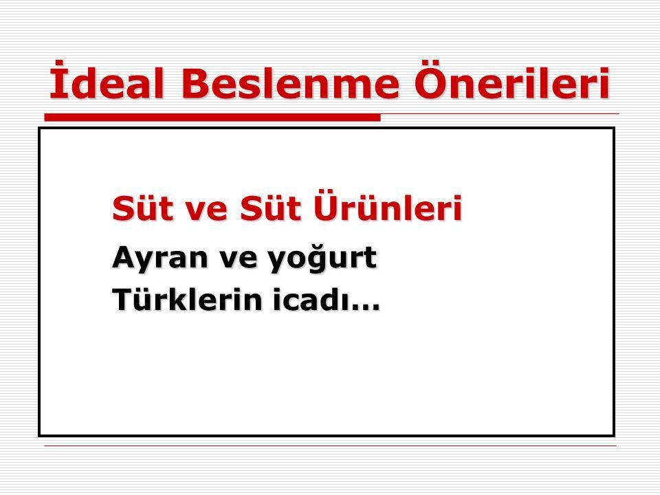İdeal Beslenme Önerileri Süt ve Süt Ürünleri Ayran ve yoğurt Türklerin icadı…