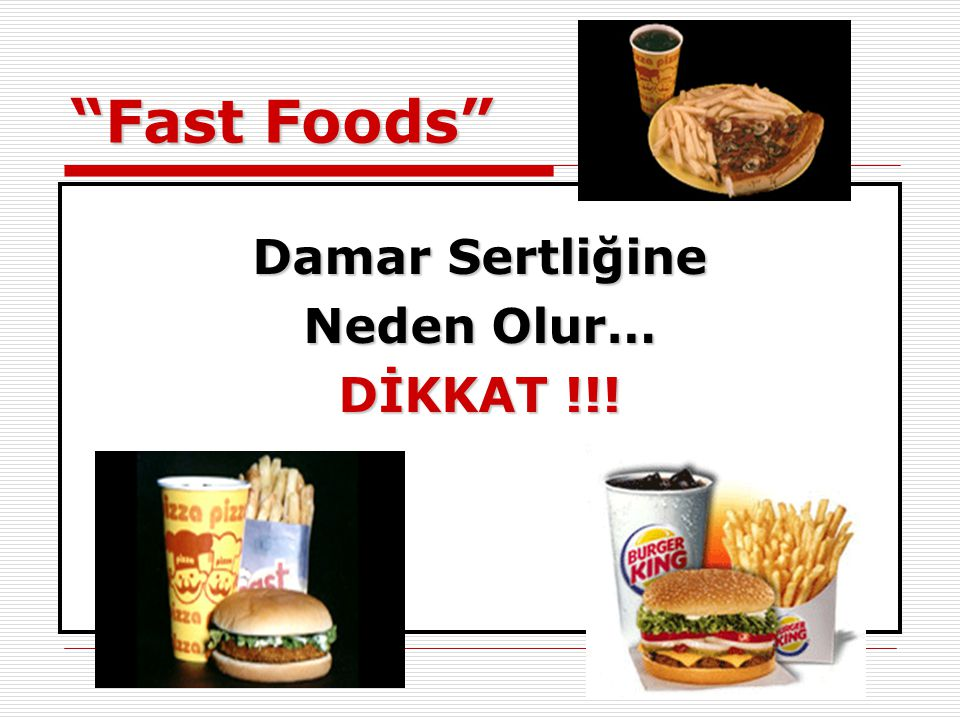 """Fast Foods"" Damar Sertliğine Neden Olur… DİKKAT !!!"
