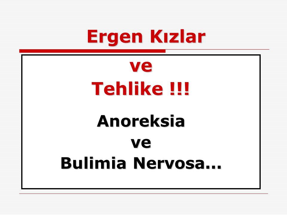 Ergen Kızlar ve Tehlike !!! Anoreksiave Bulimia Nervosa...