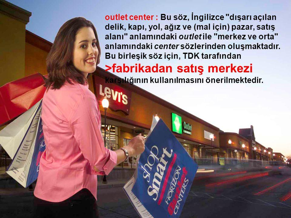 outlet center : Bu söz, İngilizce