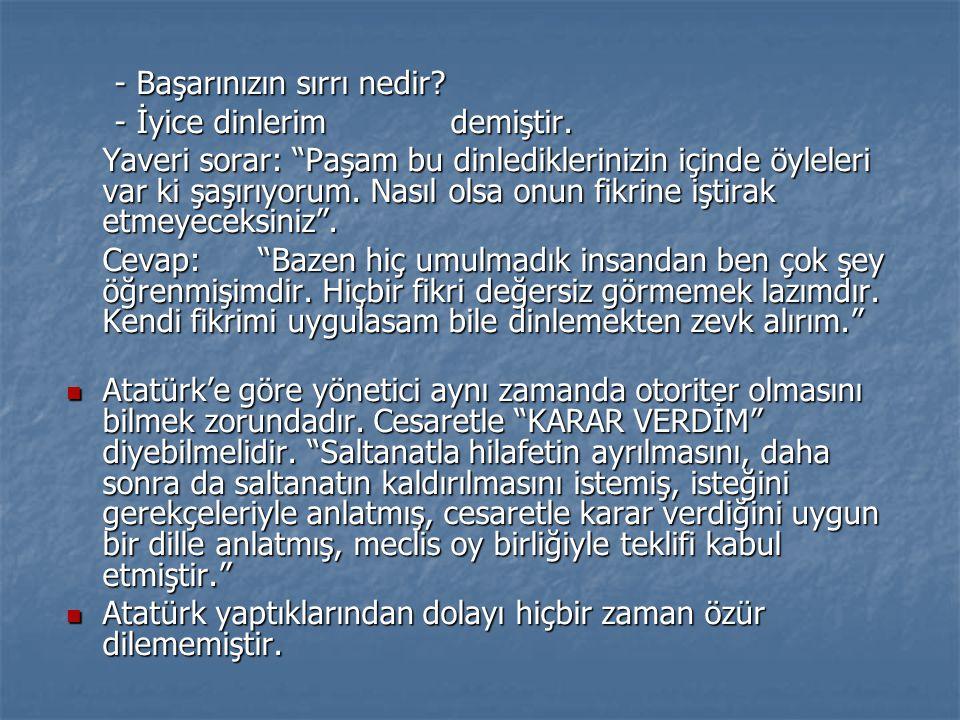  Atatürk devrimciydi.Bir işletmeyi yönetseydi de devrimci olurdu.
