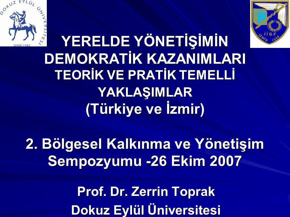 YERELDE YÖNETİŞİMİN DEMOKRATİK KAZANIMLARI TEORİK VE PRATİK TEMELLİ YAKLAŞIMLAR (Türkiye ve İzmir) 2. Bölgesel Kalkınma ve Yönetişim Sempozyumu -26 Ek