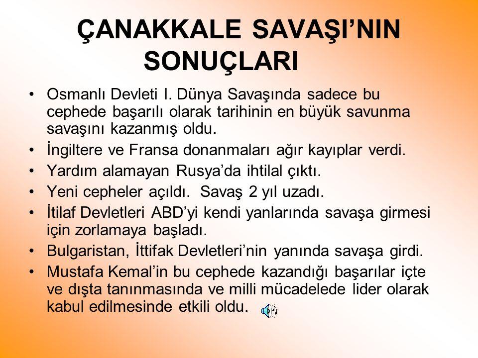 ÇANAKKALE SAVAŞI'NIN SONUÇLARI •Osmanlı Devleti I.