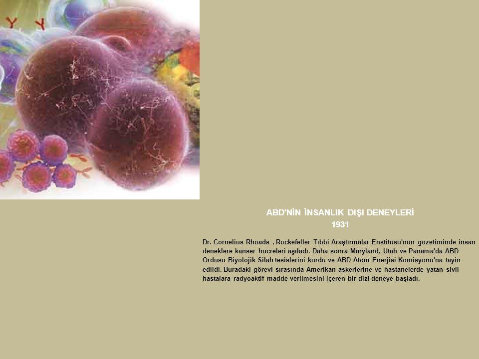 ABD NİN İNSANLIK DIŞI DENEYLERİ 1975 Fort Detrick deki Biyolojik Silah Merkezi nin vir ü s b ö l ü m ü ne Fredrick Kanser Araştırma Tesisleri adı verilerek Ulusal Kanser Enstit ü s ü n ü n (NCI) denetimine verildi.