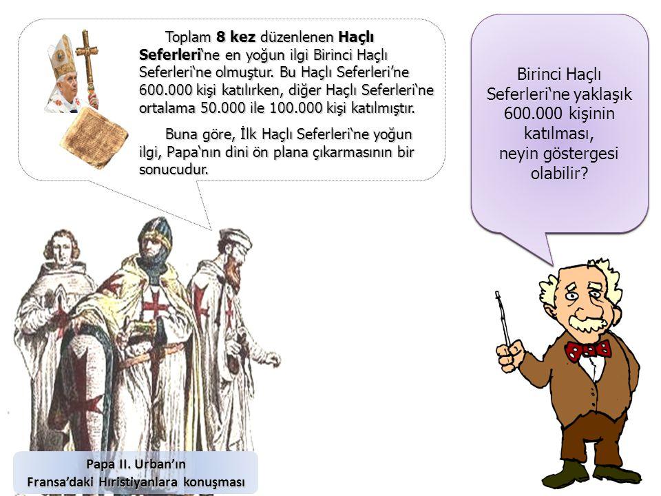 Haçlı Seferleri 'nin Nedenlerini ele almadan, yandaki papazın konuşması ile ilgili ne söylemek isterdiniz.