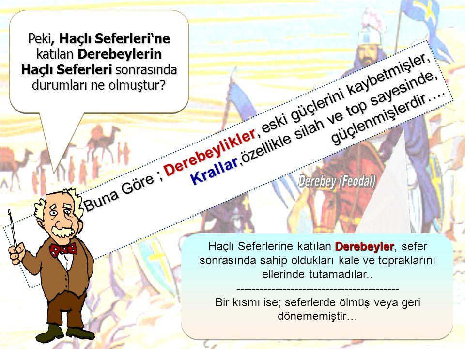 Yanda görülen konuşmaya bakarak, Haçlı Seferleri 'nin hangi sebebi vurgulanmak istenmiş olabilir? Arkadaşlar… Müslümanlardan ve Türklerden aldığımız t