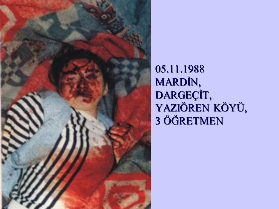 •05.11.1988 MARDİN, DARGEÇİT, YAZIÖREN KÖYÜ, 3 ÖĞRETMEN